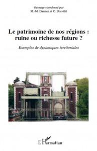 """Livre """"Le patrimoine de nos régions, ruine ou richesse future ?"""""""